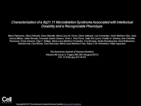 Characterization of a 8q21.11 Microdeletion Syndrome Associated with Intellectual Disability and a Recognizable Phenotype María Palomares, Alicia Delicado,