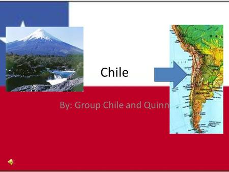 Chile By: Group Chile and Quinn Chile Location: South America, west of Peru Capital: Santiago Largest City: Santiago Language: Spanish is the official.