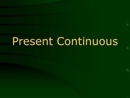 Present Continuous. Affirmative am is are + ___________-ing … Sujeto +