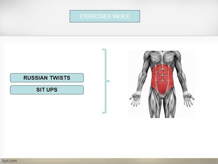 EXERCISES INDEX RUSSIAN TWISTS SIT UPS. EXERCISES INDEX KETTLEBELL SWINGS SUPERMAN.