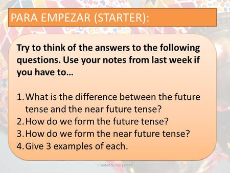 PARA EMPEZAR (STARTER): Try to think of the answers to the following questions. Use your notes from last week if you have to… 1.What is the difference.