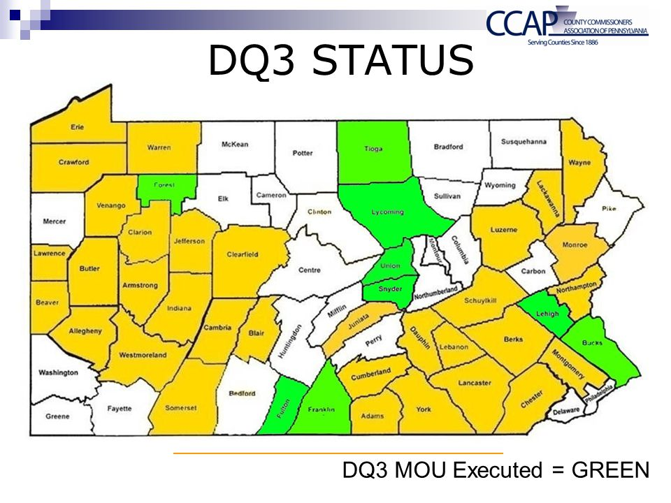 DQ3 Status DQ3 MOU Executed Bucks, Forest, Franklin, Fulton, Lehigh, Lycoming, Tioga, Snyder, Union DQ3 MOU In Progress Bradford, Carbon, Mercer, Northumberland, Pike, Philadelphia, Washington DQ3 Western PA Kick-Off Meeting May 16th, 2012 – Cambria County Emergency Mgmt Building Participation from CJAB Board Specialists/PCCD