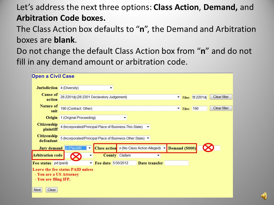 Lets address the next three options: Class Action, Demand, and Arbitration Code boxes.
