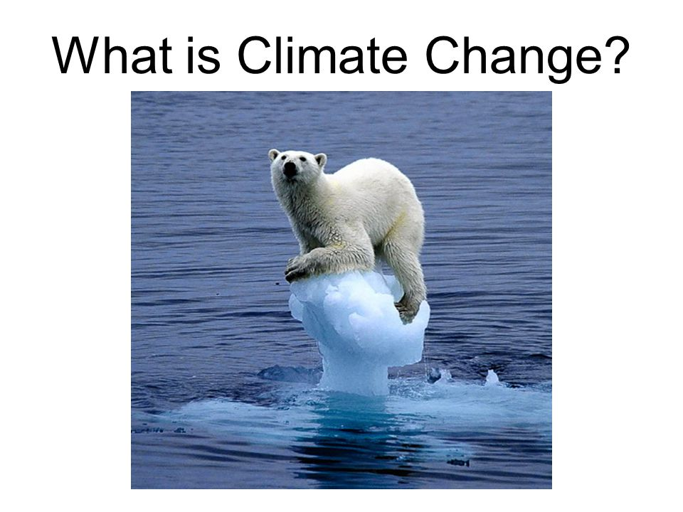 Climate Change refers to any change in climate over time whether due to natural variability or as a result of human activity or changing levels of Green House Gases (GHGs).