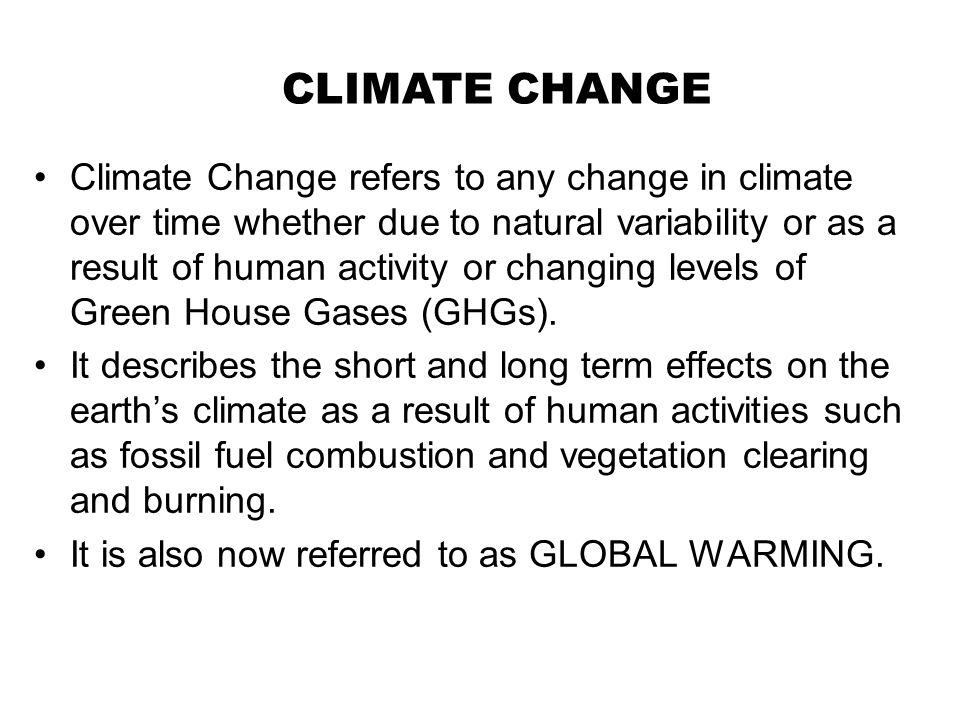 Causes of Climate Change Wanton utilization of fossil fuels Deforestation