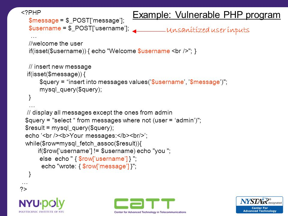 Web Server/ PHP Interpreter DBMS Alice Hello insert into messages values(Alice,hello); usermessage AliceHello select * from messages … … Alice wrote Hello … Bonnie Normal Use