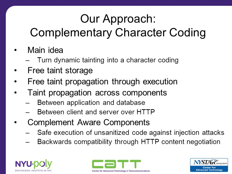 Complementary Character Coding Two versions of every character Each character gets two code points instead of one Standard characters Complement characters Two flavors Complementary ASCII Complementary Unicode
