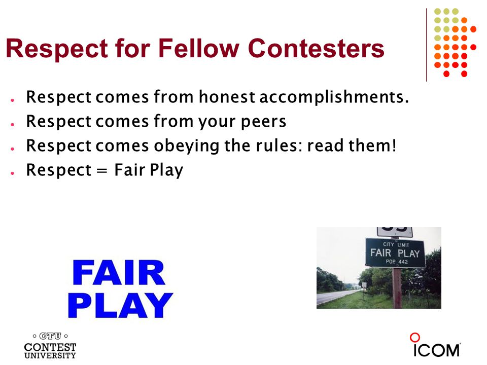 Fair Play C ontesters trying to win an award expect their competitors to practice Fair Play.