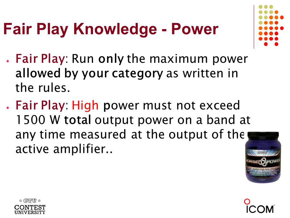 Fair Play Knowledge – Single Op A single operator does all contest operating activities contributing to the score.