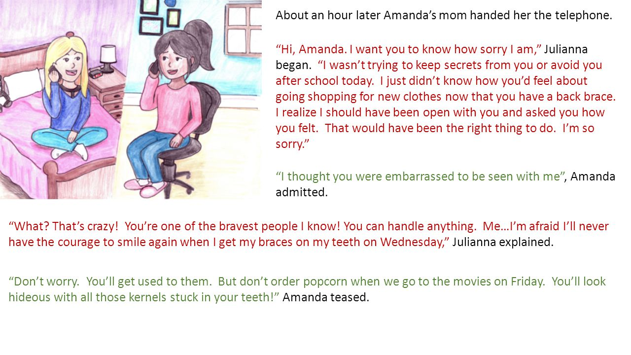On Monday morning at school, Julianna handed Amanda a shopping bag.