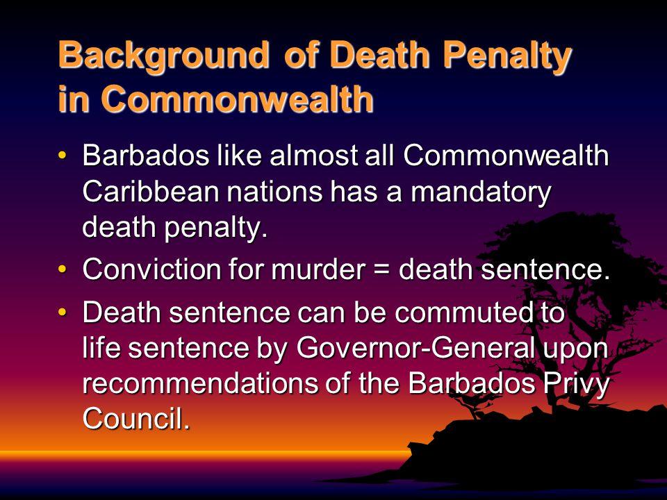 Death Penalty History The mandatory death penalty has existed since colonization because it was retained at independence through a saving clause in the constitution.The mandatory death penalty has existed since colonization because it was retained at independence through a saving clause in the constitution.