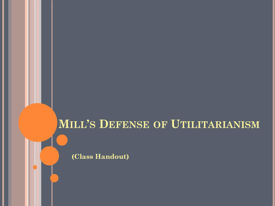 U TILITARIANISM AS A M ORAL T HEORY