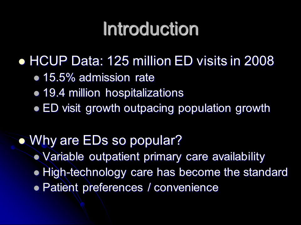 Introduction EDs are becoming the hospital's front door EDs are becoming the hospital's front door 2008 v.