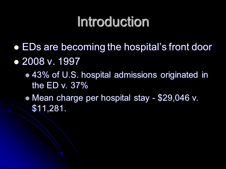 Introduction Why are ED admissions important.Why are ED admissions important.