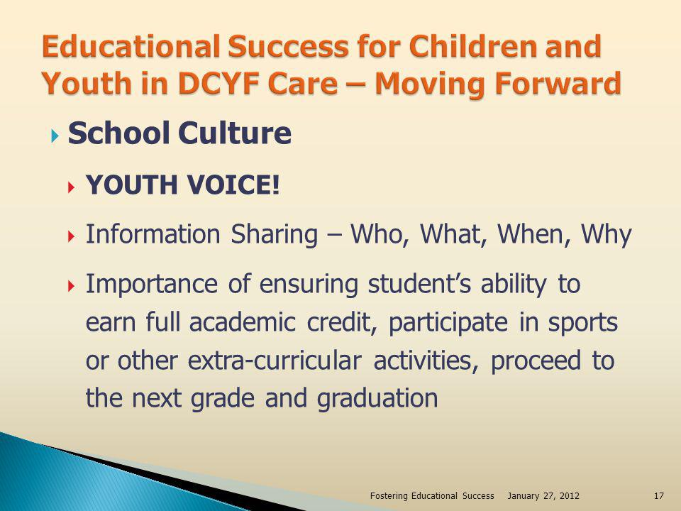 Education Stability Foster Parent Recruitment Support Access to School Emergency Contact Lists January 27, 2012Fostering Educational Success18