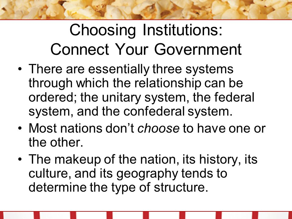 Choosing Institutions: Connect Your Government A unitary system is one where sovereignty rests quite clearly on the shoulders of the national government.