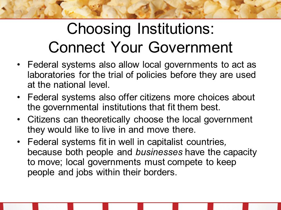 Choosing Institutions: Connect Your Government Unitary systems also have their benefits.
