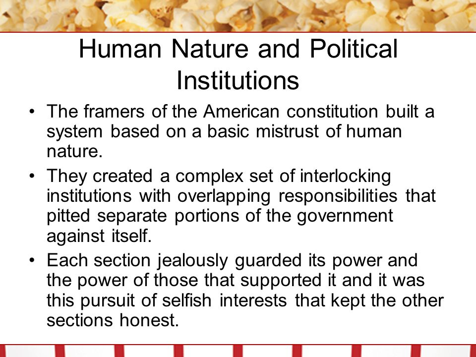 Human Nature and Political Institutions The U.S.