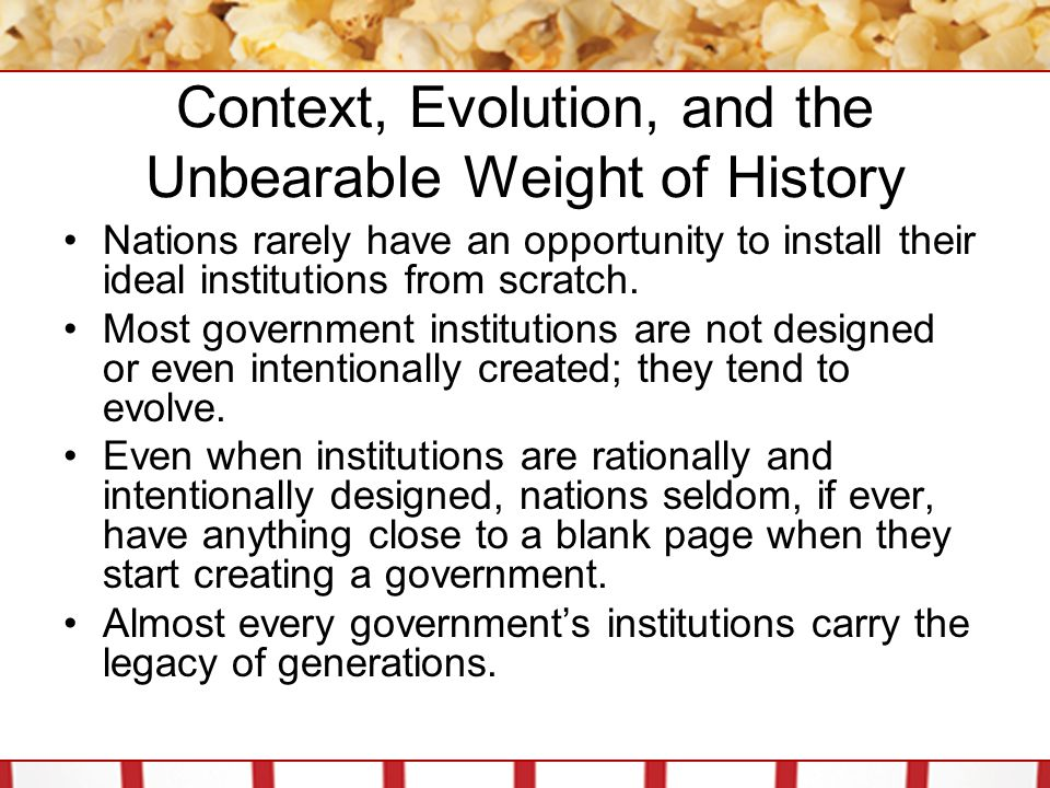 Context, Evolution, and the Unbearable Weight of History Even revolutions may not lead to dramatic changes in institutions.