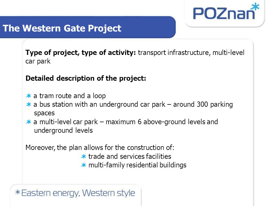 The Western Gate Project Investment model (PPP, licence): PPP or licence Estimated value of the investment (in million EUR): Tram route and loopca.