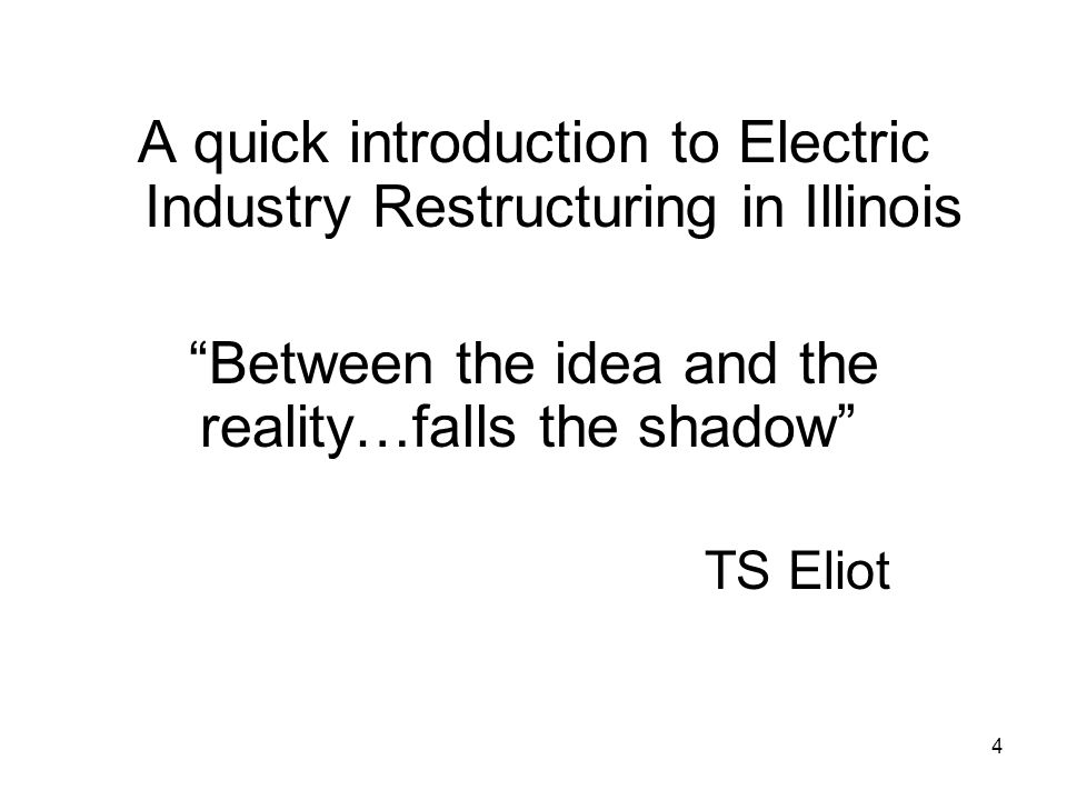 5 Illinois Restructuring: Where we are… 1997 Illinois electricity market restructuring law passed and signed –Rates frozen through 2004 –Rates reduced for residentials 1999 -2002 Various market segments opened for choice of electric service suppliers 2003 rate freeze extended through 2006 –Markets not yet fully developed End of the transition is now looming Rate freeze ends All hell is breaking loose