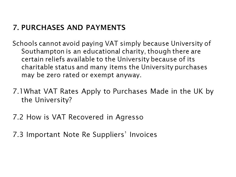 7.1 What VAT Rates Apply to Purchases Made in the UK by The University.