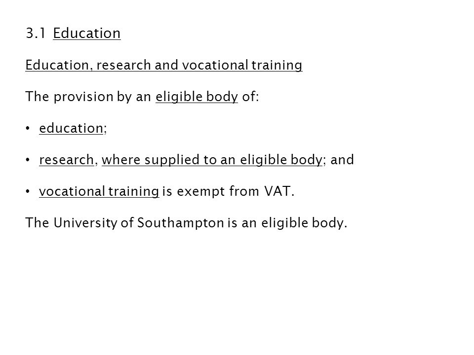 Eligible bodies are: 1.Schools; 2.UK Universities, and any college, institution, school or hall of such a University; 3.Further and Higher Education Institutions 4.Public bodies, for example a Government Department, Executive Agency, Local Authority and Health Authority; 5.A body which: i.