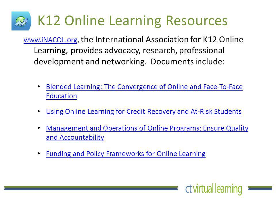 For more information about CT Virtual Learning Gretchen Hayden, Director, CT Virtual Learning ghayden@ctdlc.org, ghayden@ctdlc.org, 860-515-3728 Susan Champine, Administrator, CT Virtual Learning schampine@ctdlc.org, 860-515-3712 schampine@ctdlc.org www.ctvirtuallearning.org
