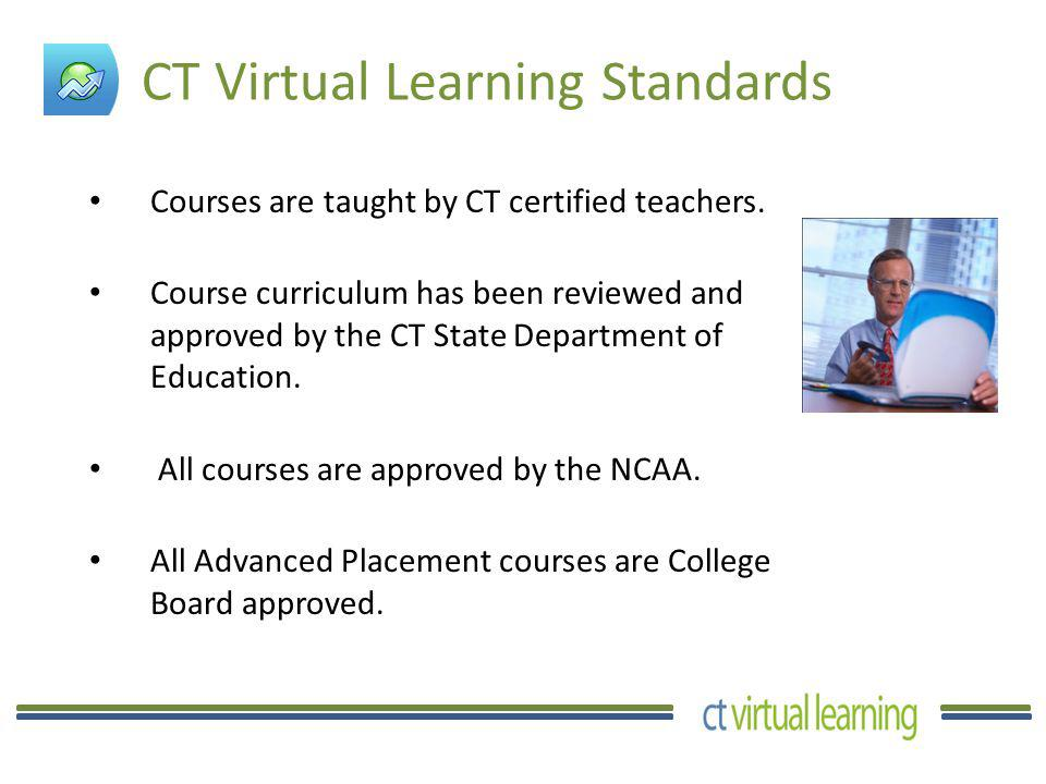 CT Virtual Learning Administration An Online Enrollment, Registration & Reporting System.