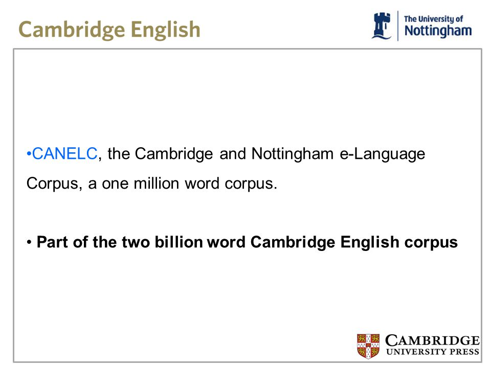 CANELC contains: More than one e-language variety (emails, blogs, texting, facebook, twitter) Texts from a range of contributors (in terms of age, gender and occupation).