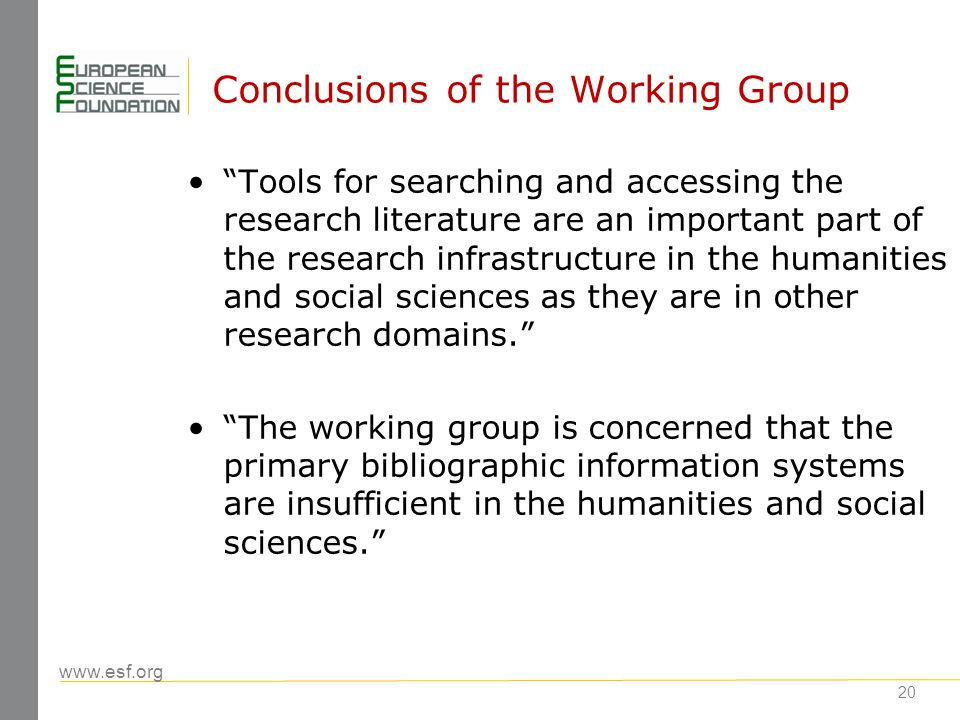 www.esf.org 21 Recommendations of the Working Group To develop a pan-European research infrastructure for bibliographic data in SSH covering both the national and the international literatures in both books and journals.