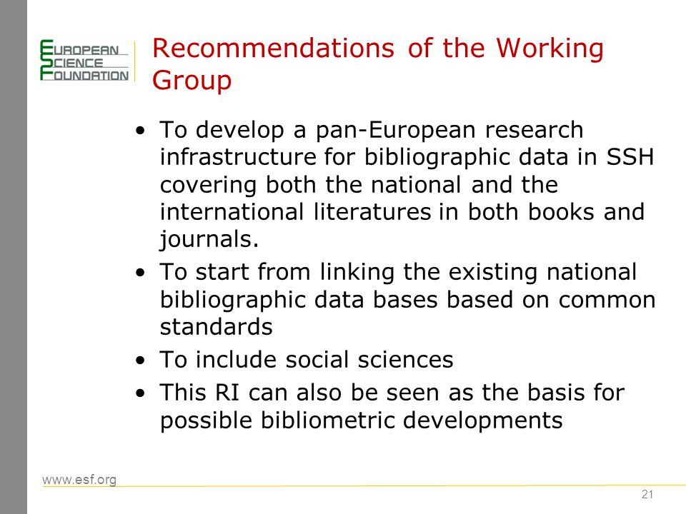 www.esf.org 22 ERIH lists – the future ERIH lists are a resource for such RI; they should be preserved and maintained by a professional bibliographic service ESF is working with Norwegian Social Science Data Services (NSD) on transferring the maintenance of ERIH lists to NSD ERIH lists would be operated in parallel with the Norwegian register of scientific journals and publishers