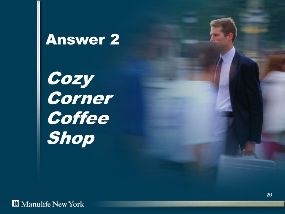 27 History of Cozy Corner Cozy Corner coffee shop was established in 1985 by two college roommates, Abby Drew and Susan Bond.