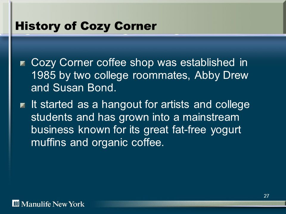 28 The Facts College roommates and best friends, Abby and Susan, opened a coffee shop in 1985.