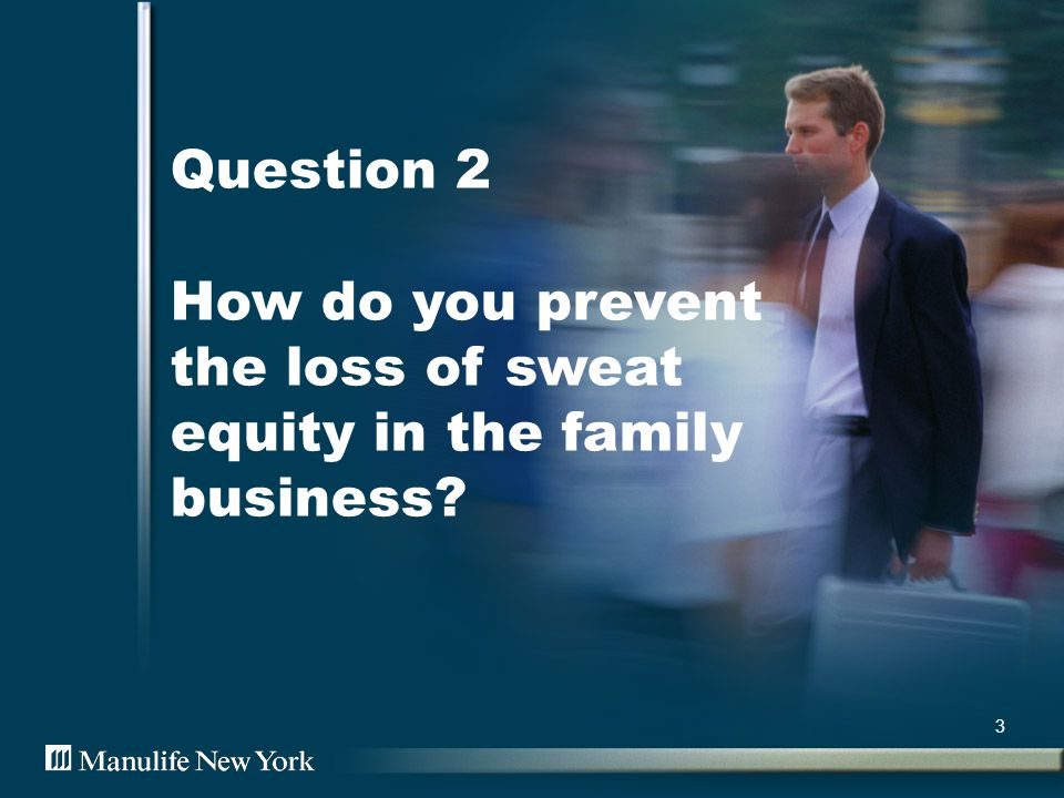 Question 3 How do you ensure a fair price for the family business? 4