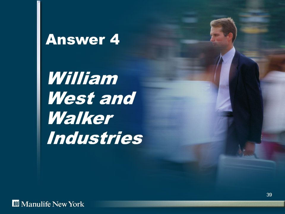 40 History of William West William West is age 45.