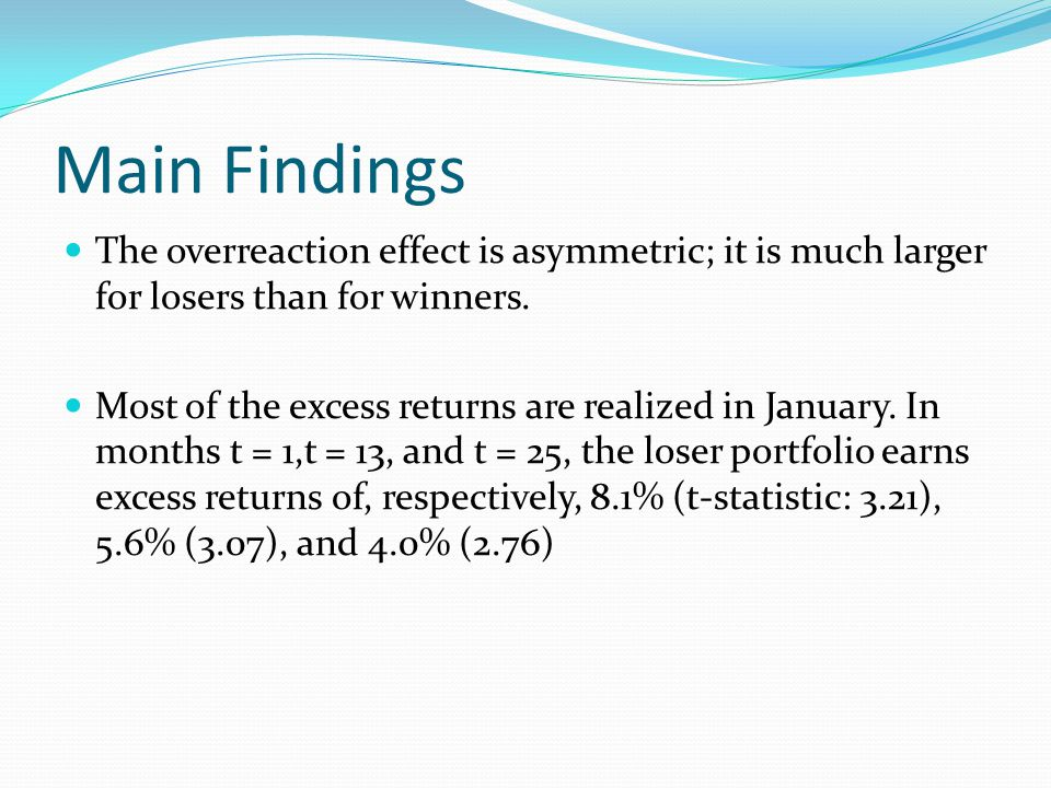 Main Findings (Cont) The overreaction phenomenon mostly occurs during the second and third year of the test period.