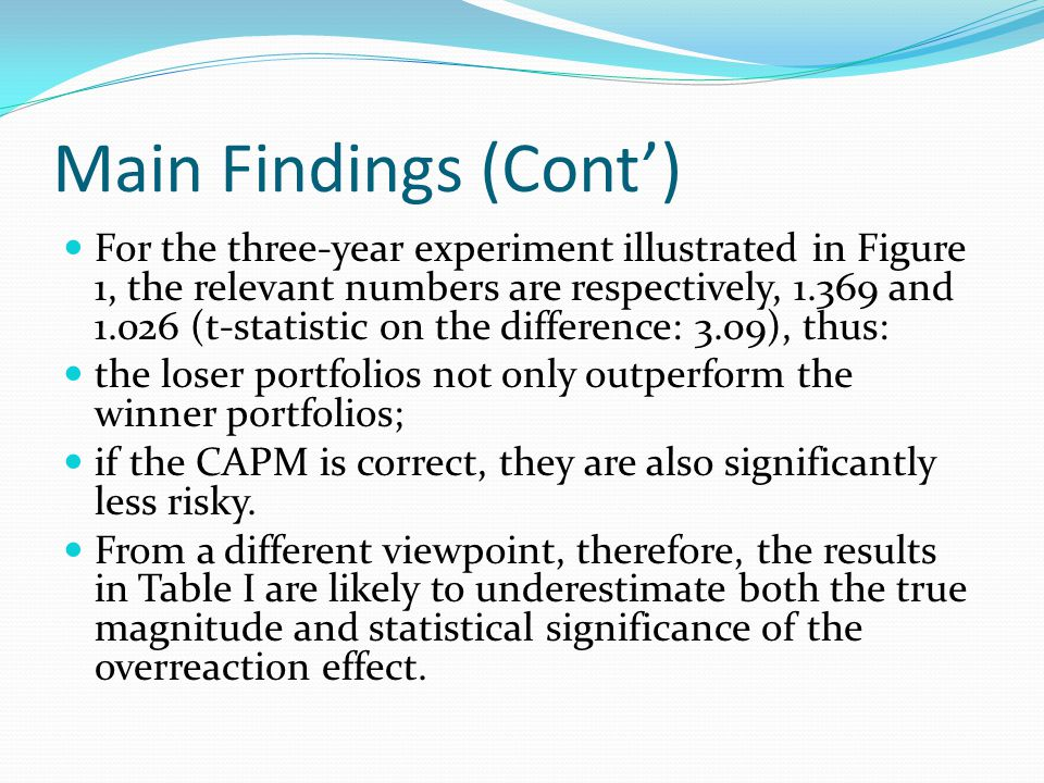Main Findings (Cont) The problem is particularly severe with respect to the winner portfolio.