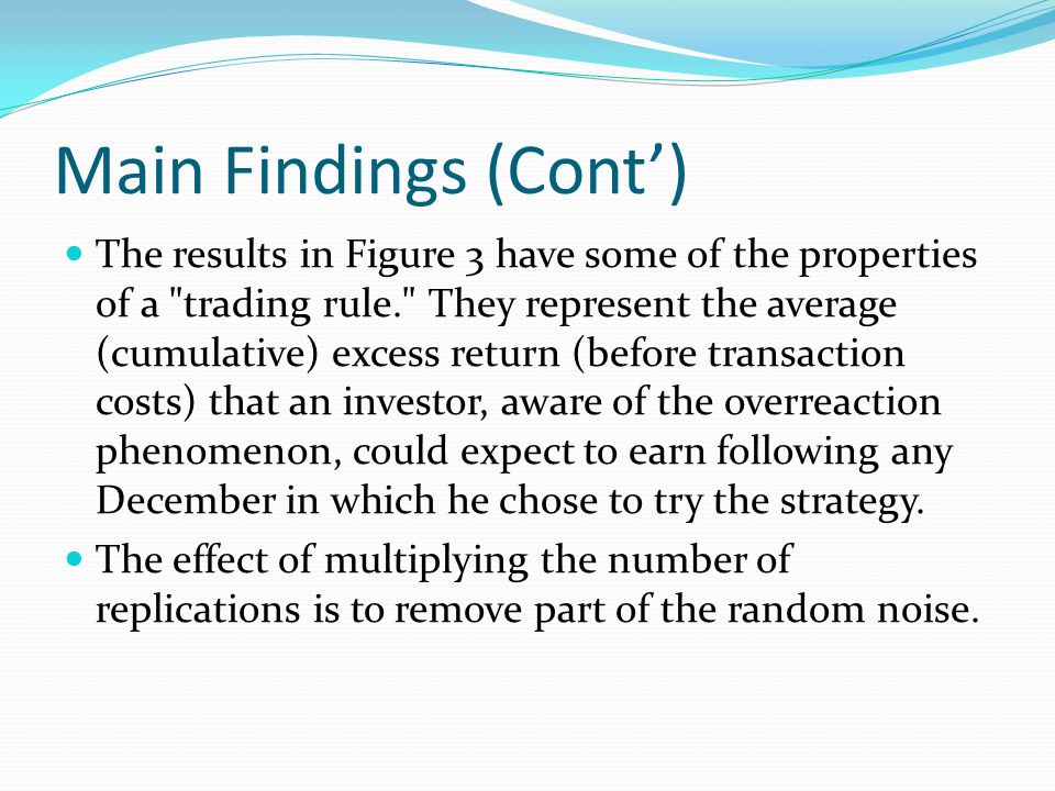 Main Findings (Cont) The outstanding feature of Figure 3 is, once again, the January returns on the loser portfolio.