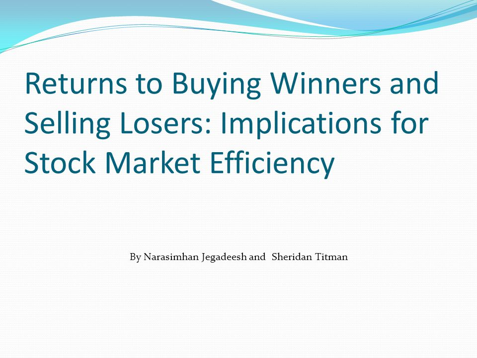 Contrarian Strategy Buying past losers Selling past winners Relative Strength Strategy Buying past winners Selling past losers