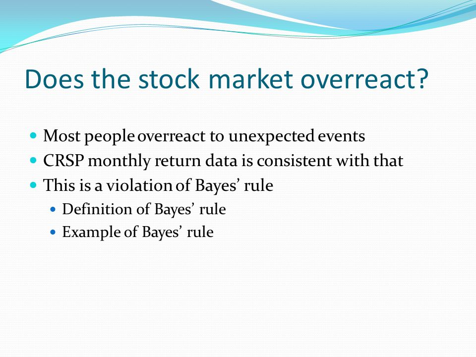 Individual psychology and market behavior What is an overreaction.