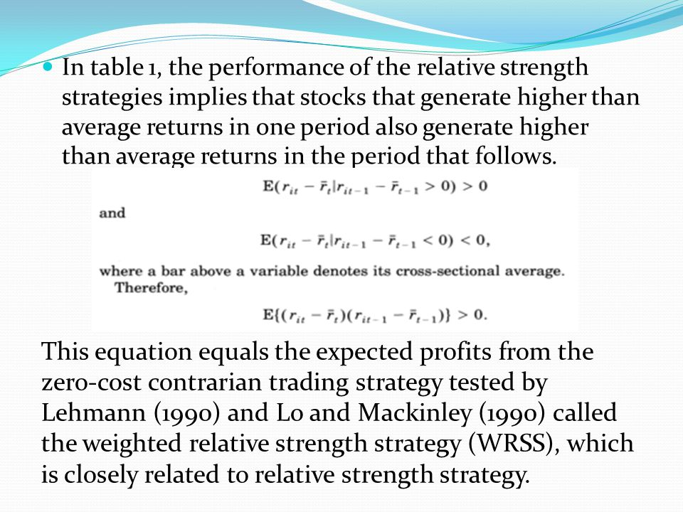 3 Potential Sources Cross-sectional dispersion in expected returns Securities that experience relatively high returns in 1 period can be expected to have high than avg.