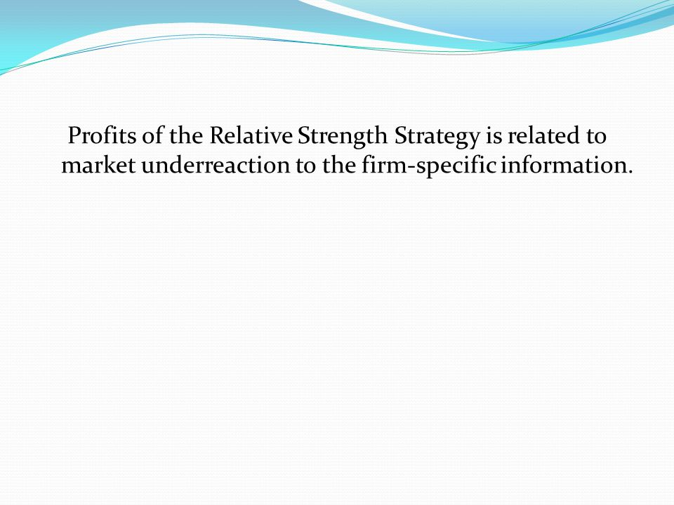 Section IV – Profitability of Relative Strength Strategies Within Size- and Beta-Based Subsamples Three-size based subsamples – small, medium, large Three beta-based subsamples – low-beta, medium- beta, and high-beta stocks Does the size and beta of the portfolio make a difference.