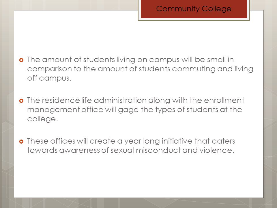 A committee will be formed that consists of members of the residence life administration and enrollment management office.