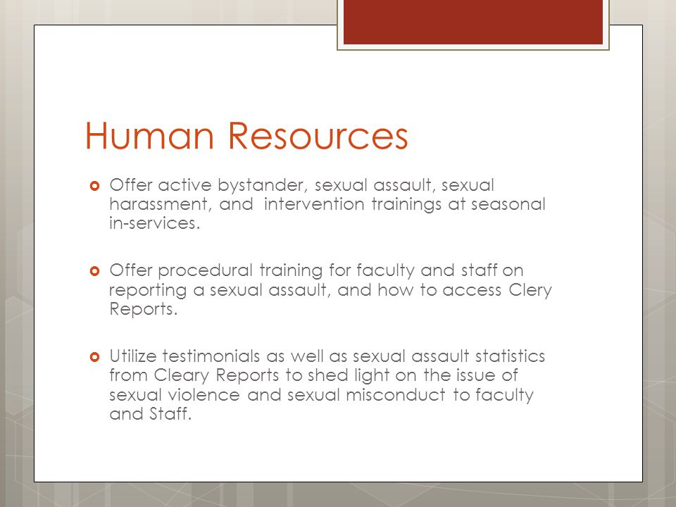 Human Resources Actively recruit faculty to get involved with the EndRedZone Campaign.