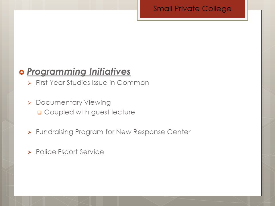 Programming Initiatives Campus Awareness program Community Partnership for Student Resource Police Escort Community College