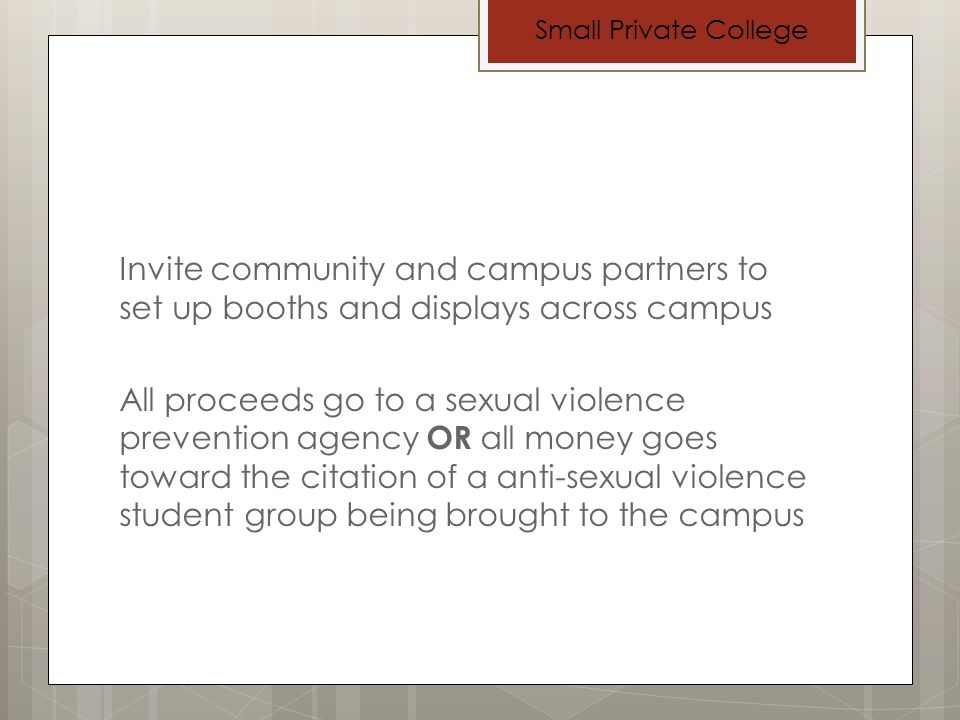 Organizations Involved Greek Life Student Government RSOs Campus Publications Administration ETC Day would be dedicated to creating a Sexual Awareness campaign or student group or community partner.