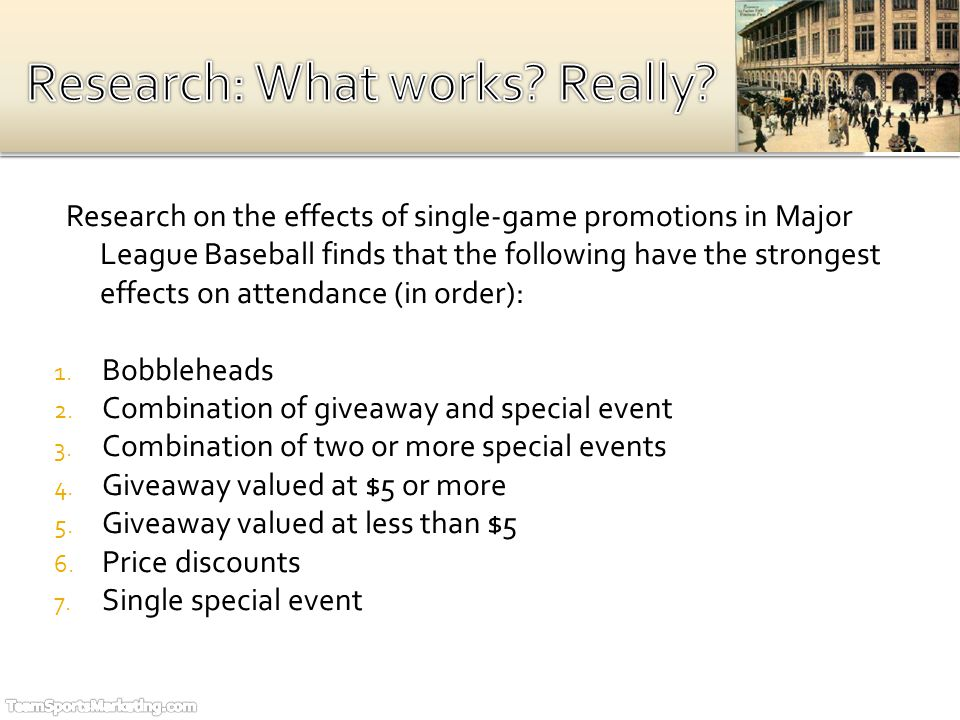 1.Bobbleheads 2. Combination of giveaway and special event 3.
