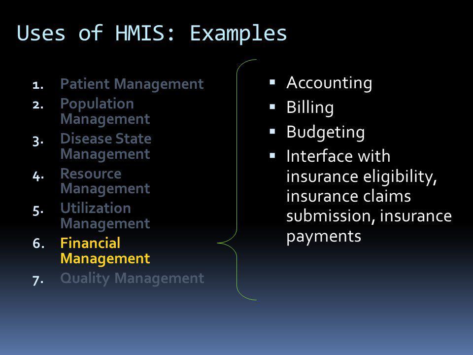 Use of HMIS: Examples 1.Patient Management 2. Population Management 3.