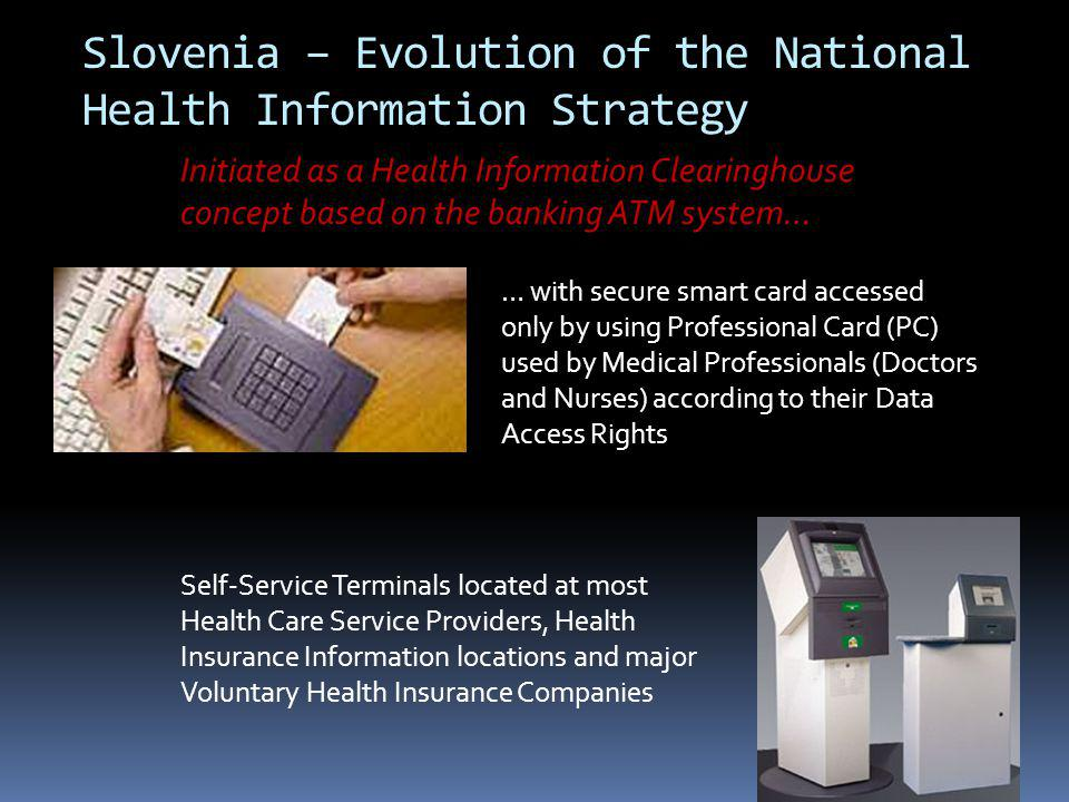 Slovenia Health Information Project Health Information Systems Standardization Healthcare Management - business process review and upgrading Health Information Center and its Governance who owns HMIS, who has access (security, confidentiality), and who governs information standards and ensures interoperability?